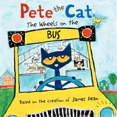 Pete the Cat: The Wheels on the Bus – Children\'s Bookstore